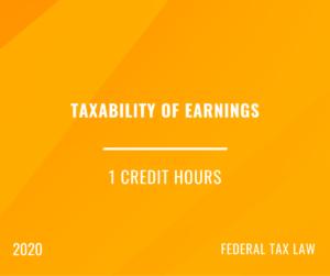 2020 | Taxability of Earnings