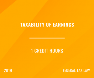 2019 Taxability of Earnings