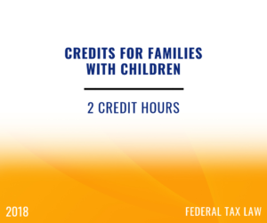 2018 Credits for Families with Children