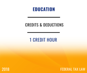 2018 Education – Credits and Deductions
