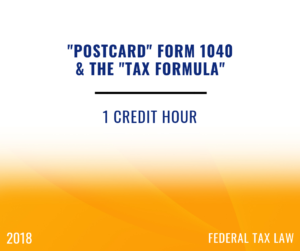 2018 Postcard 1040 and the Tax Formula