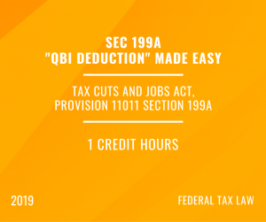 2019 Section 199A – QBI Deductions