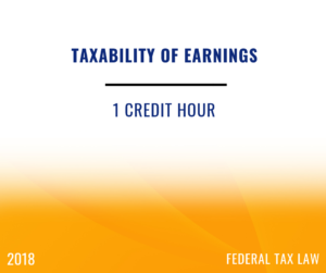 2018 Taxability of Earnings